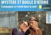 """Spectacle de clôture """" Mystère et boule d'atomes """""""