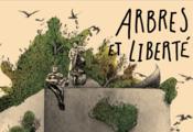 Arbres et liberté